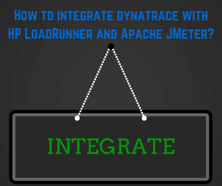 How to integrate dynatrace with HP LoadRunner and Apache JMeter?