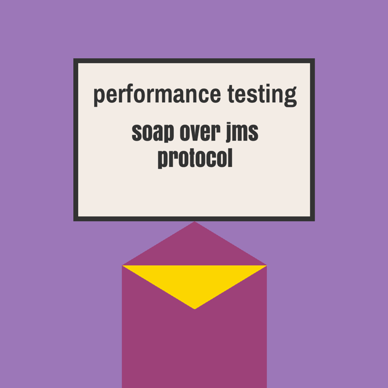 performance testing soap over jms protocol