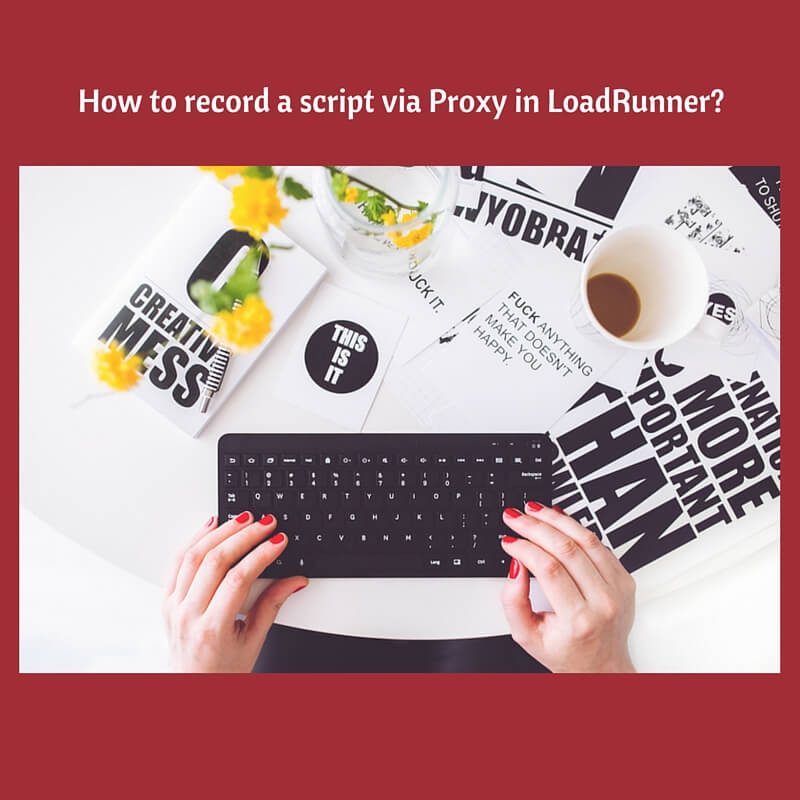 How to record a script via Proxy in LoadRunner