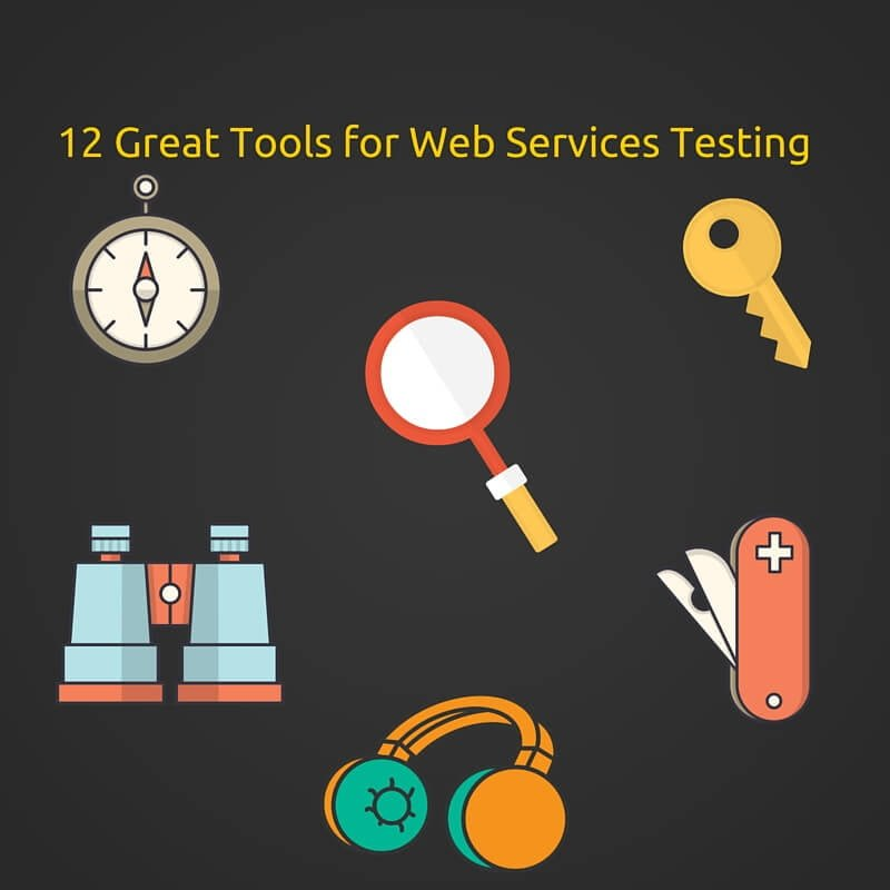 12 Great Tools for Web Services Testing