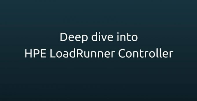 Deep dive into HPE LoadRunner Controller