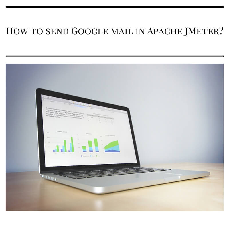 How to send Google mail in Apache JMeter