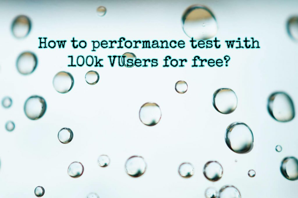 How to performance test with 100k VUsers for free
