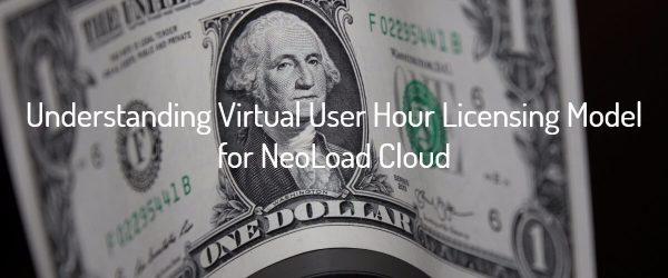 Understanding Virtual User Hour Licensing Model for NeoLoad Cloud