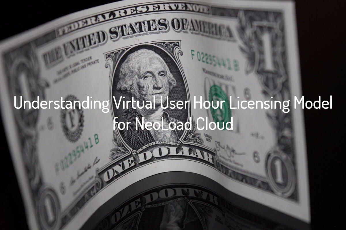 Virtual User Hour Licensing Model for NeoLoad Cloud
