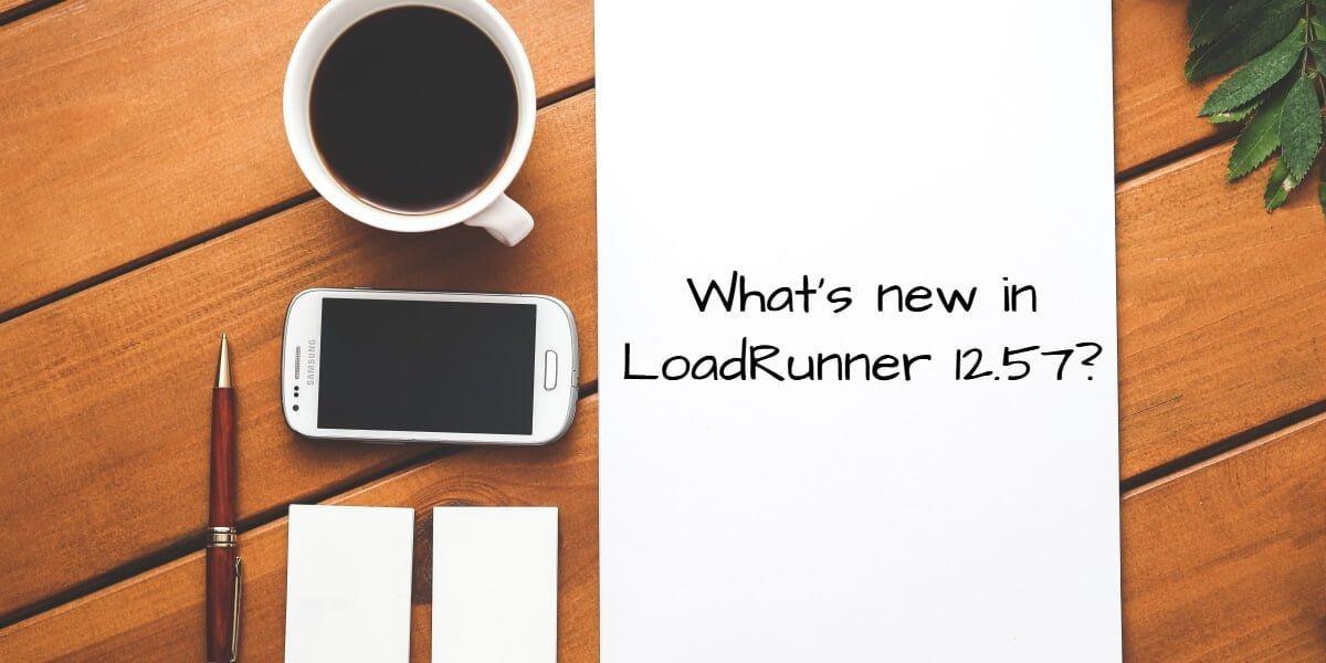 What's new in LoadRunner 12.57?