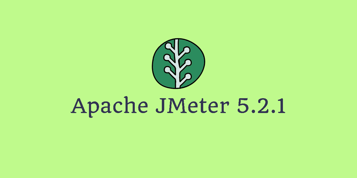 Apache JMeter 5.2.1